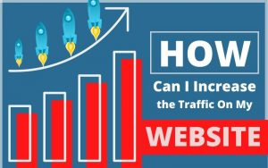 Increase the Traffic On My Website