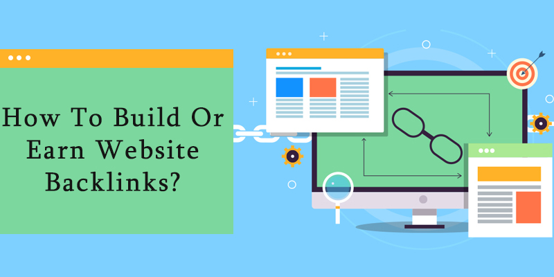 How To Build Or Earn Website Backlinks