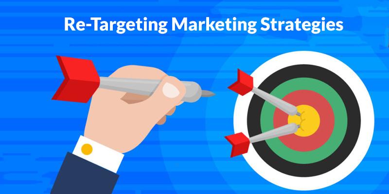 ReTargeting Marketing Strategies