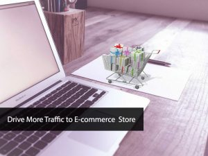 Drive More Traffic to E-commerce Store