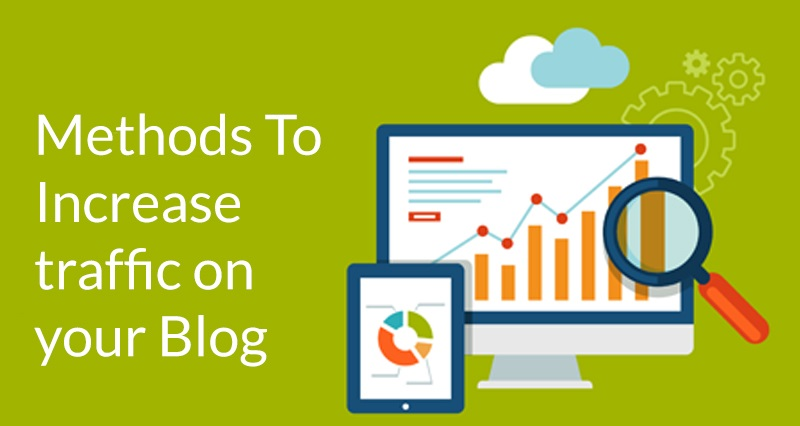 Methods To Increase traffic on your Blog