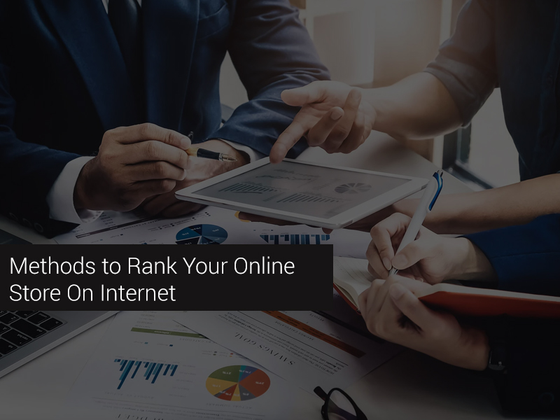 Methods to Rank Your Online Store On Internet