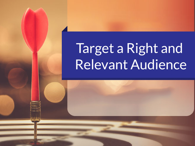 Target a Right and Relevant Audience