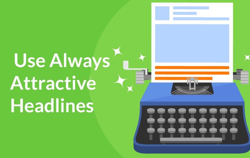 Use Always Attractive Headlines