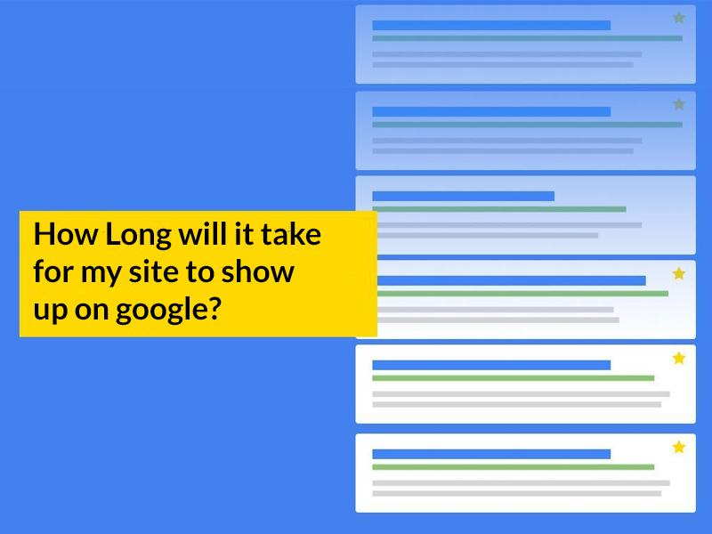 time take for my site to show up on google