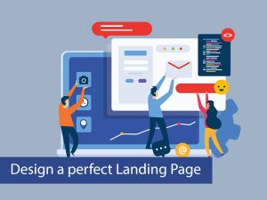 Design a perfect Landing Page