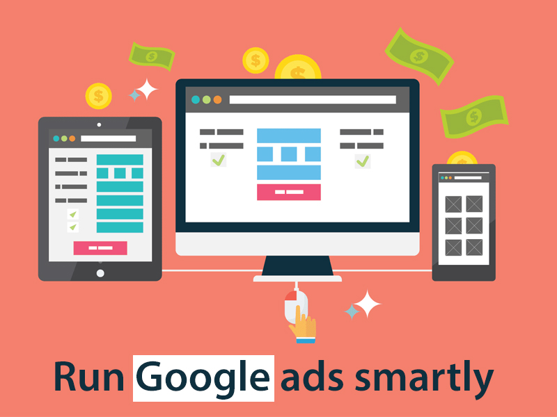 Run Google ads smartly