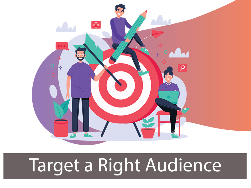 Target a Right Audience