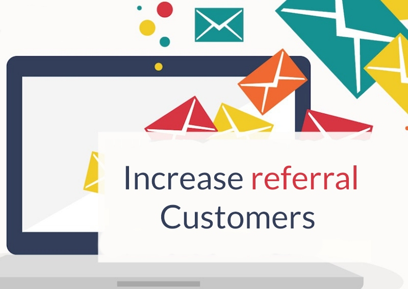 increase referral customers