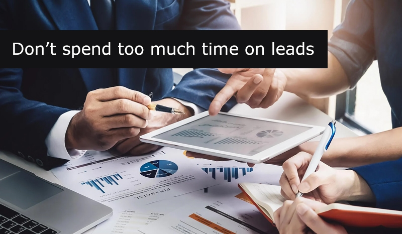 Don't spend too much time on leads