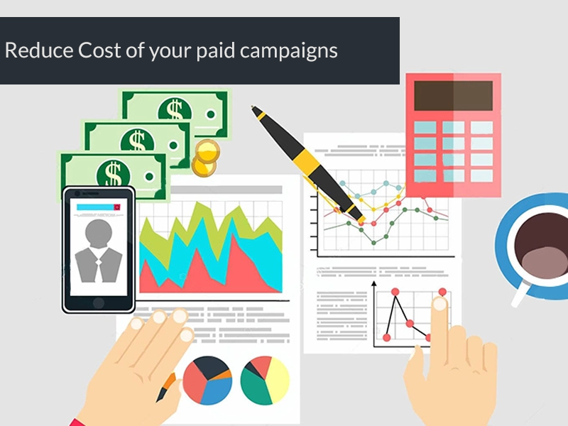 Reduce Cost of your paid campaigns