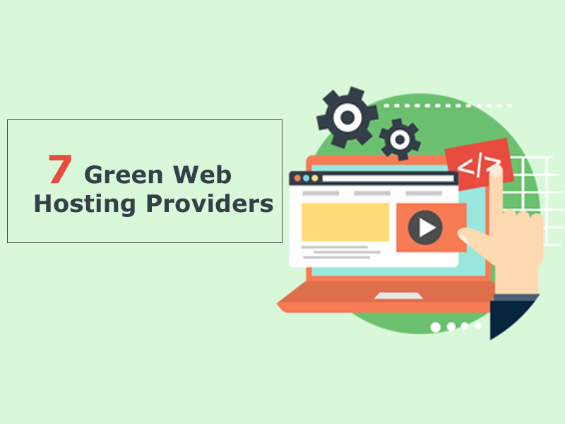 7 Green Web Hosting Providers