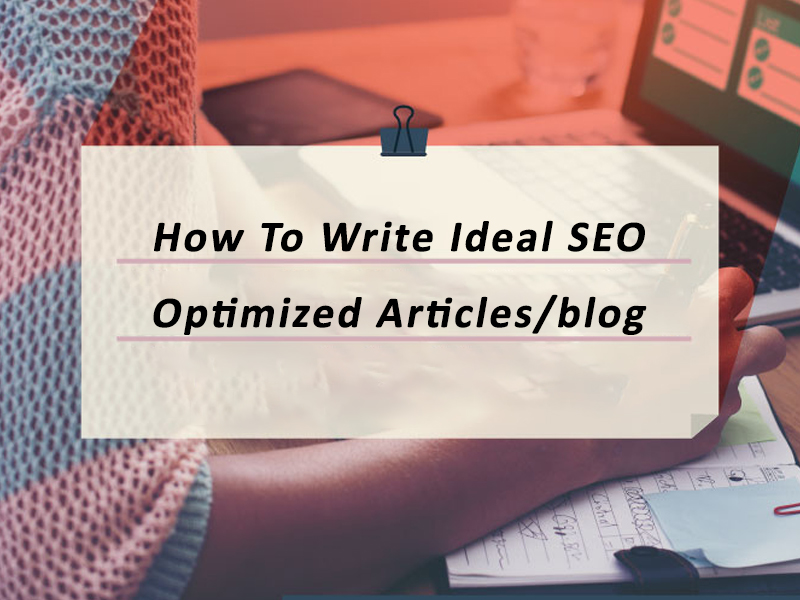 How To Write Ideal SEO Optimized Articles blog